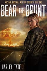 Bear the Brunt (Nuclear Survival: Western Strength Book 1) Kindle Edition