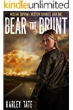 Bear the Brunt (Nuclear Survival: Western Strength Book 1)