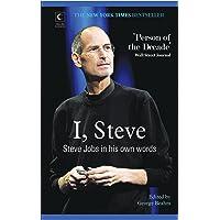 I, Steve - Steve Jobs In His Own Words