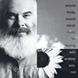 Sound Body, Sound Mind: Music For Healing With