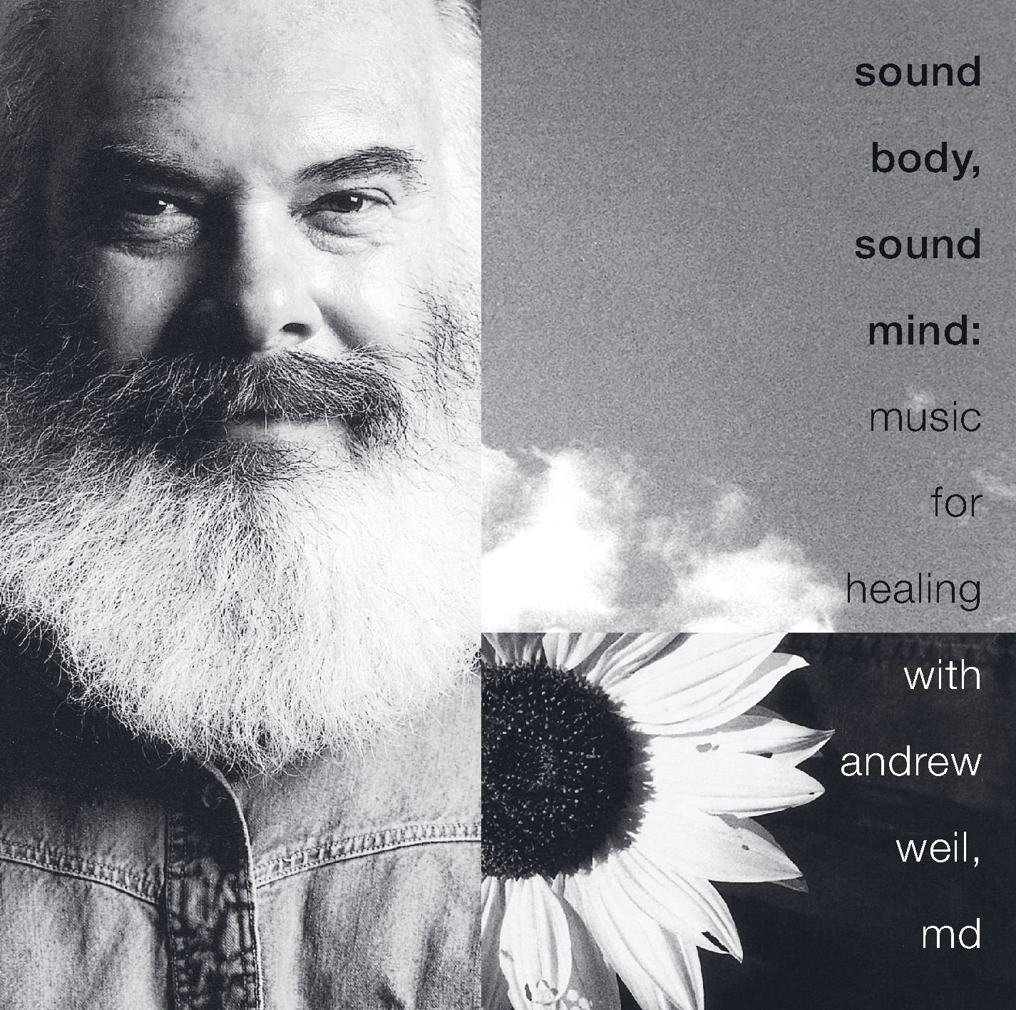 Sound Body, Sound Mind: Music For Healing With Andrew Weil, MD by WEIL,ANDREW