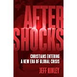 Aftershocks: Christians Entering a New Era of Global Crisis