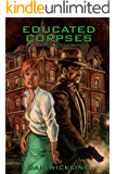 Educated Corpses (Lucius Fogg Book 3)