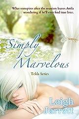 Simply Marvelous (Tekla) Kindle Edition