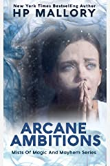 Arcane Ambitions: An Epic Fantasy Romance Series (Mists of Magic and Mayhem Series Book 5) Kindle Edition