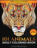 101 Animals Adult Coloring Book: Coloring Books For Adults Featuring Dogs, Lions, Butterflies, Elephants, Owls, Horses…