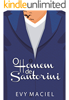 b93301718 O Homem De Santorini  Só Prometa Se For Cumprir! (Homens Que Amamos Livro