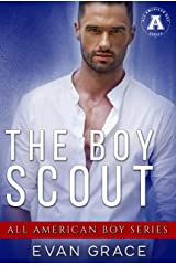 The Boy Scout (The All American Boy Series) Kindle Edition