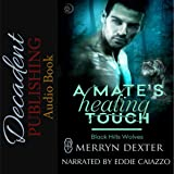 A Mate's Healing Touch: Black Hills Wolves, Book 36