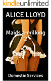 Maids a-milking 2: Domestic Services