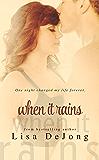 When It Rains (Rains Series Book 1)