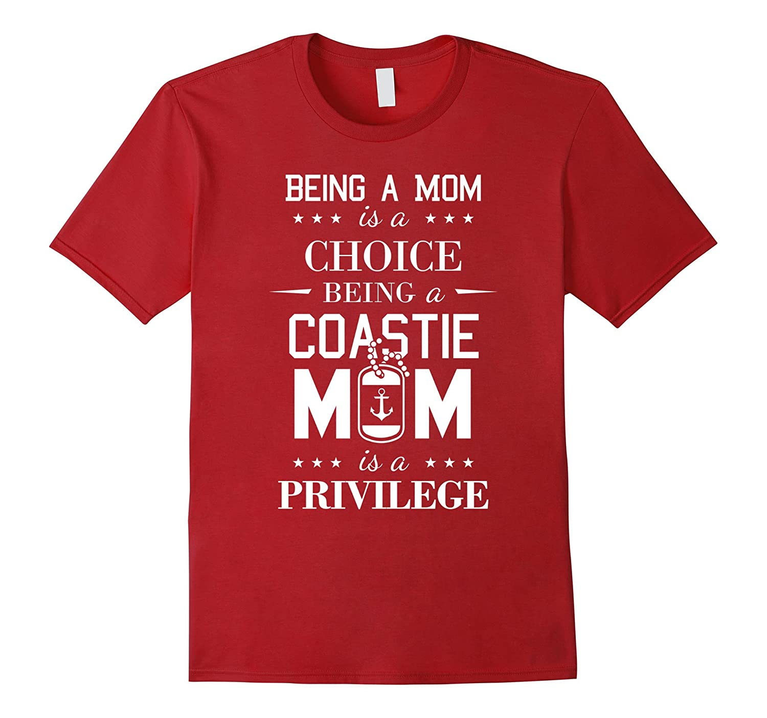 Being a a Coastie Mom is a Privilege T-shirt