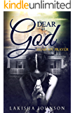 Dear God: Hear My Prayer