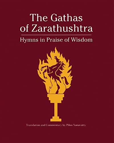 Gatha of Zarathushtra: Hymns in Praise of Wisdom
