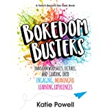 Boredom Busters: Transform Worksheets, Lectures, and Grading into Engaging, Meaningful Learning Experiences