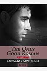 The Only Good Roman Returns (The Story of Lia and Darius Book 2)