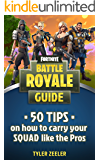 Fortnite Battle Royale Guide: 50 tips on how to carry your squad like the pro's