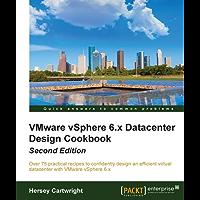 VMware vSphere 6.X Datacenter Design Cookbook - Second Edition