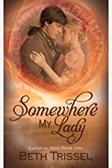 Somewhere My Lady (Ladies in Time Book 1) Kindle Edition