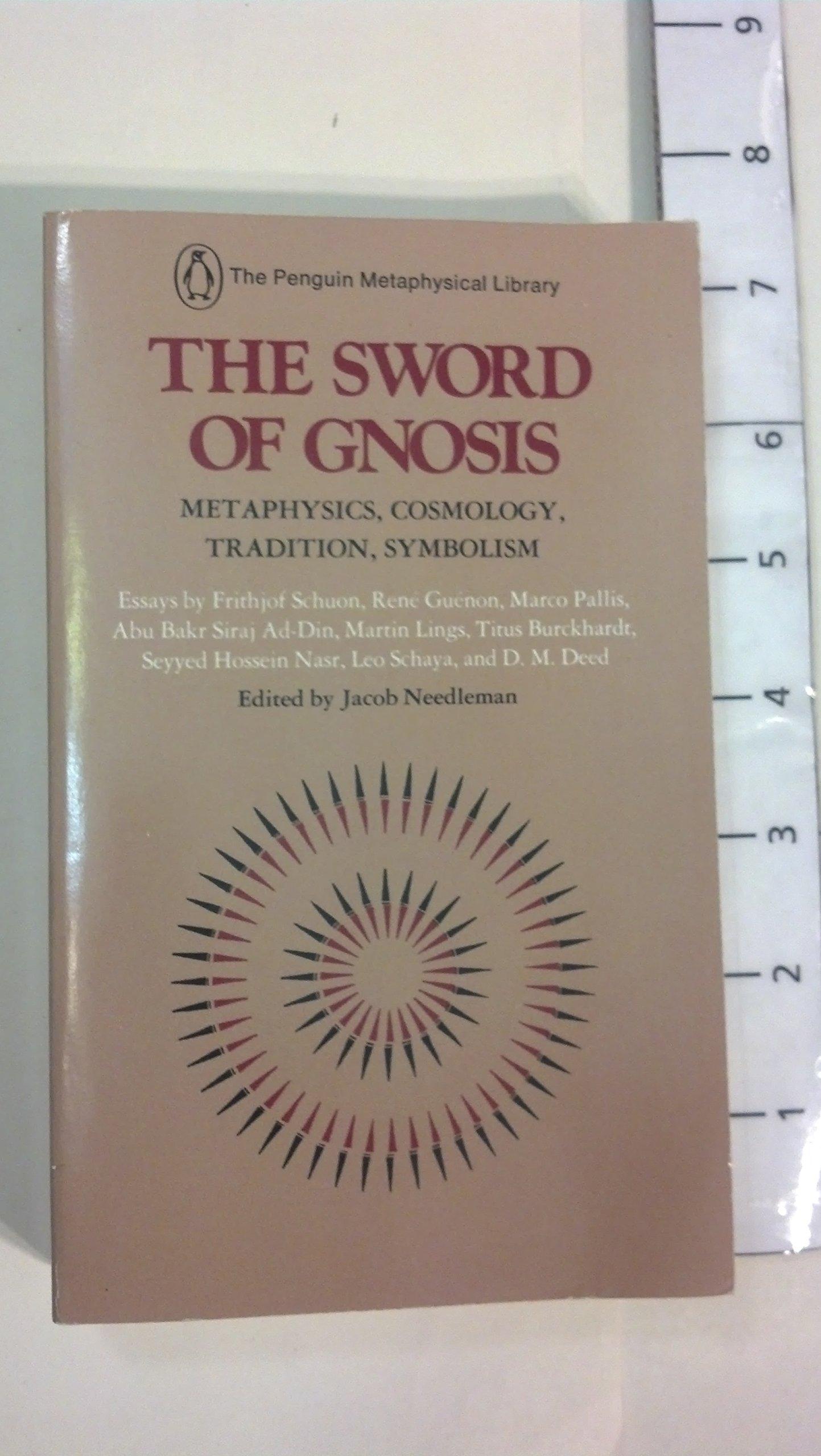 The Sword Of Gnosis Metaphysics Cosmology Tradition Symbolism