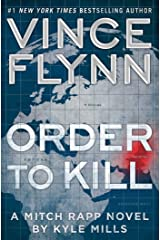 Order to Kill: A Novel (A Mitch Rapp Novel Book 13) Kindle Edition