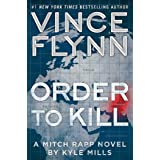Order to Kill: A Novel (Mitch Rapp Book 15)