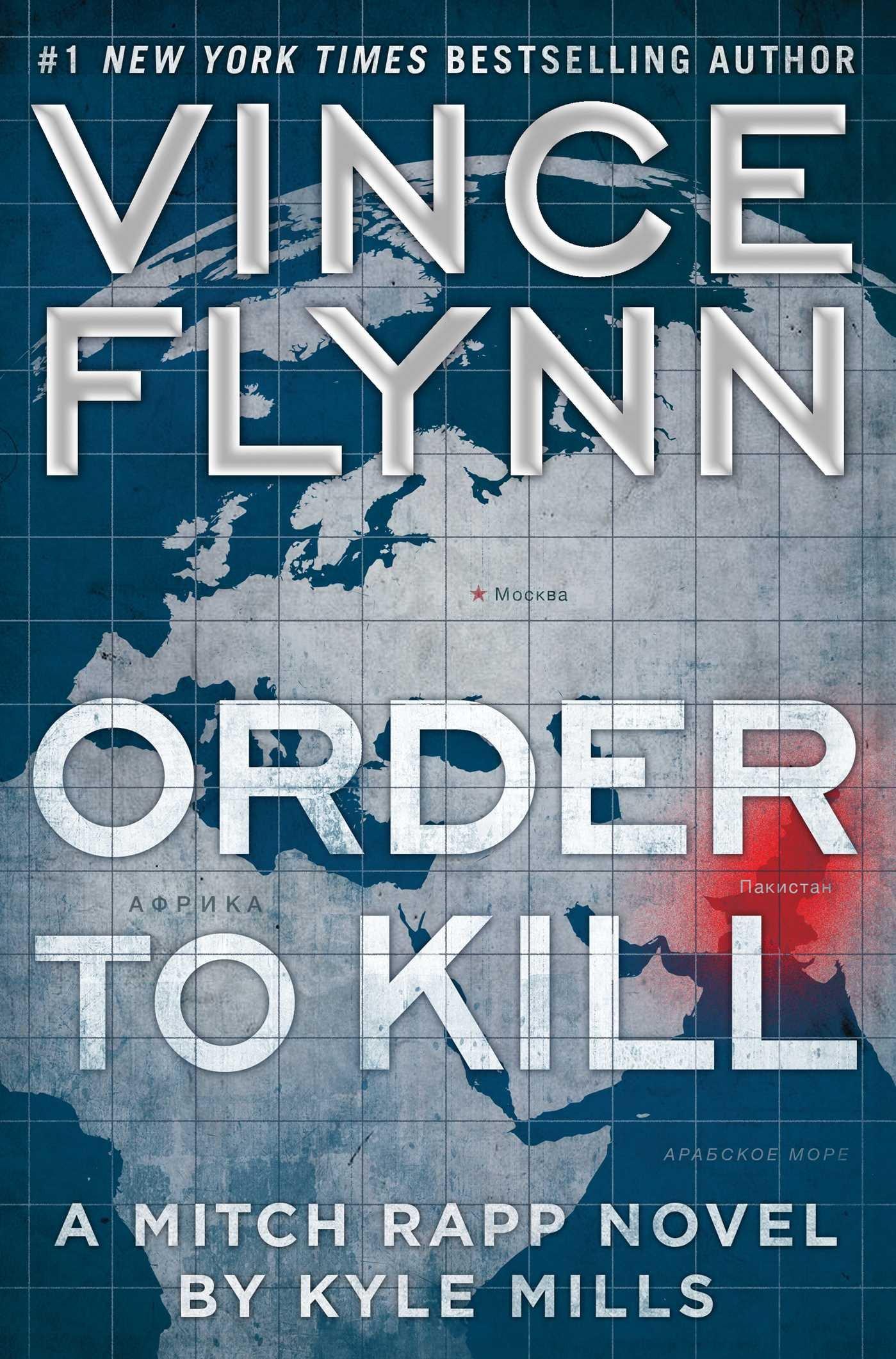 Amazon: Order To Kill: A Novel (a Mitch Rapp Novel) (9781476783482):  Vince Flynn, Kyle Mills: Books