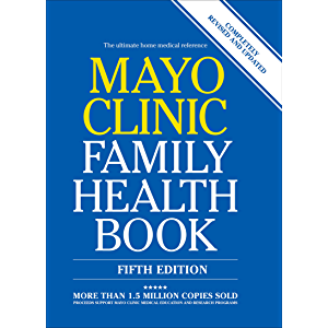 Mayo Clinic Family Health Book: The Ultimate Home Medical Reference