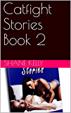 Catfight Stories Book 2