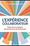 L'Expérience Collaborateur: Faites de vos employés vos premiers fans ! (French Edition)