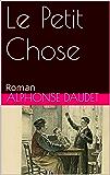 Le Petit Chose: Roman