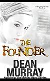 The Founder (A Broken World Book 4)