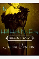 The Gin Lovers #6: Hell Hath No Fury Kindle Edition