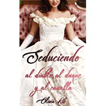 Seduciendo / Serie completa (Spanish Edition) May 29, 2018