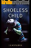 Shoeless Child: A terrifying psychological thriller (Detective Kerri Blasco Book 4)