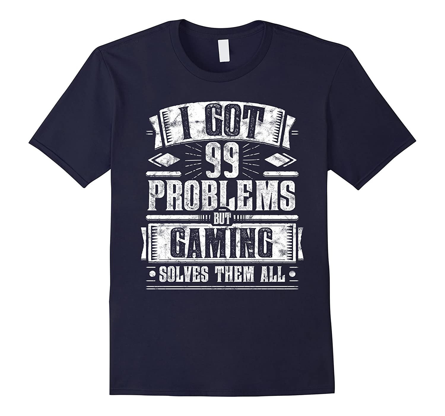 99 Problems but Gaming Solves Them Funny Saying Gift Tee-PL