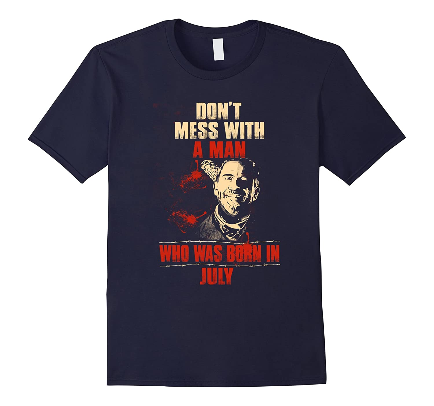 Don't mess with a man who was born in July T-shirt-TH
