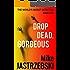 Drop Dead, Gorgeous (The World's Worst Detective Book 1)