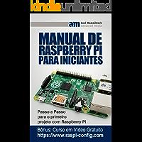 Raspberry Pi Manual para Iniciantes: Passo-a-Passo para o primeiro Raspberry Pi projeto