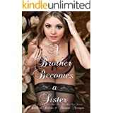 A Brother Becomes a Sister: An LGBT, New Adult, First Time, Short-Read Romance