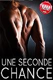 Une Seconde Chance (Nouvellé érotique, M/M, MM, GAY, Romantique, Hot)