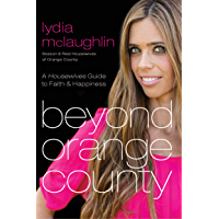 Beyond Orange County: A Housewives Guide to Faith and Happiness book cover