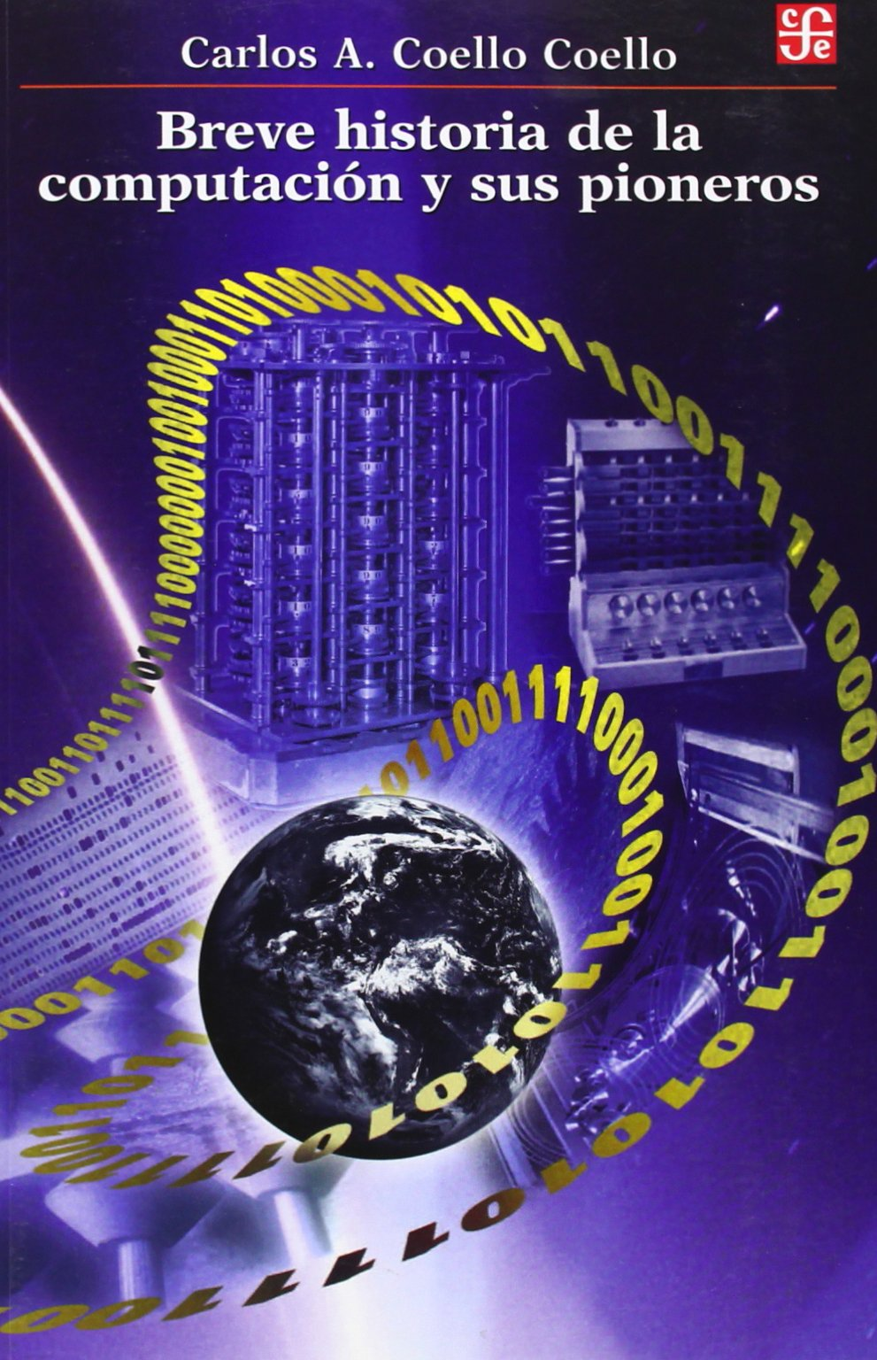 Breve historia de la computación y sus pioneros de Carlos A. Coello Coello