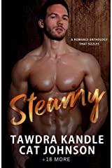 Steamy: A romance anthology that sizzles Kindle Edition
