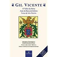 Gil Vicente - O Velho da Horta, Auto da Barca do Inferno, Farsa de Inês Pereira