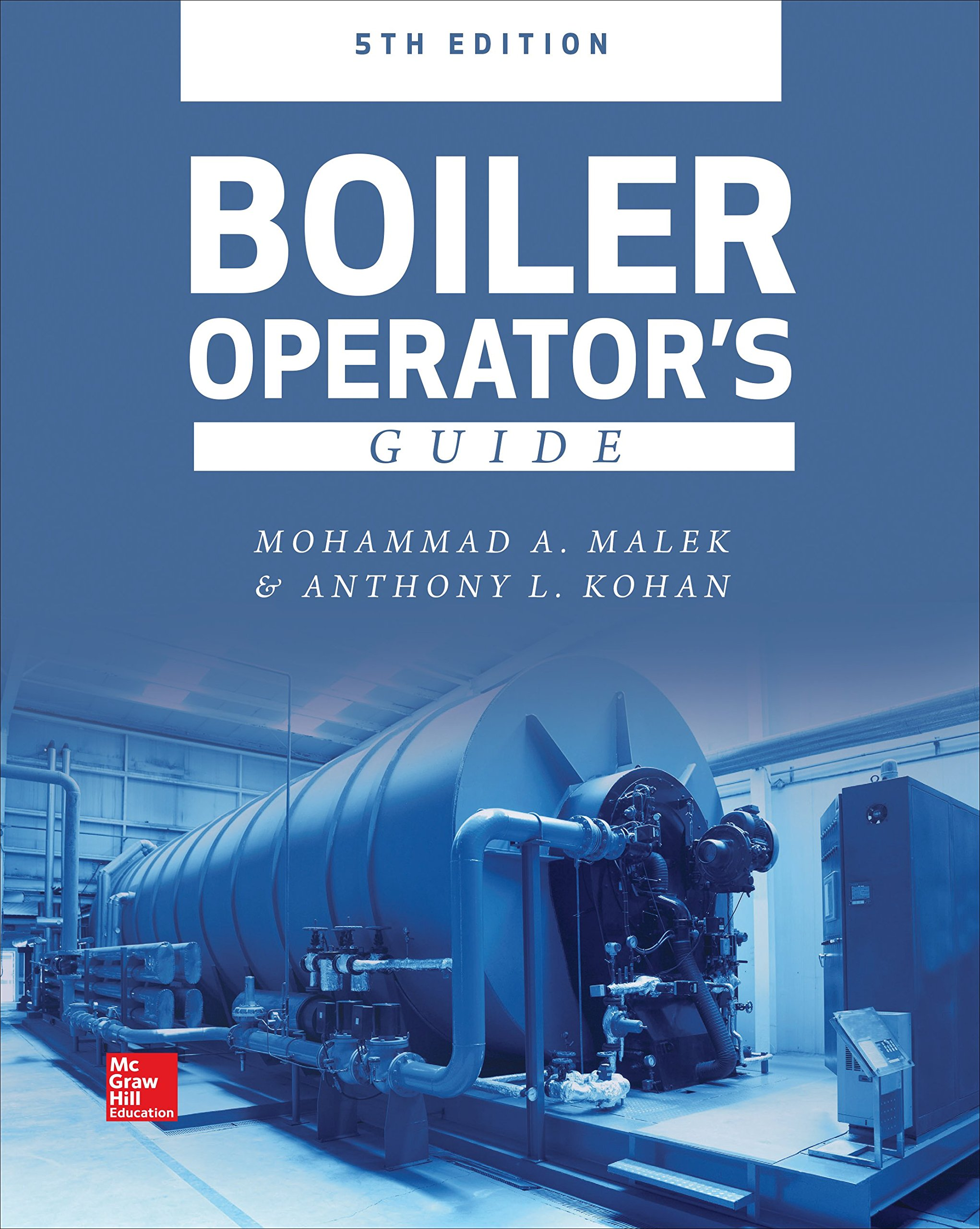 Boiler Operator\'s Guide, 5E: Mohammad A Malek, Anthony L. Kohan ...