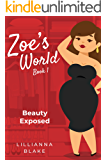 Beauty Exposed (Zoe's World Book 1)
