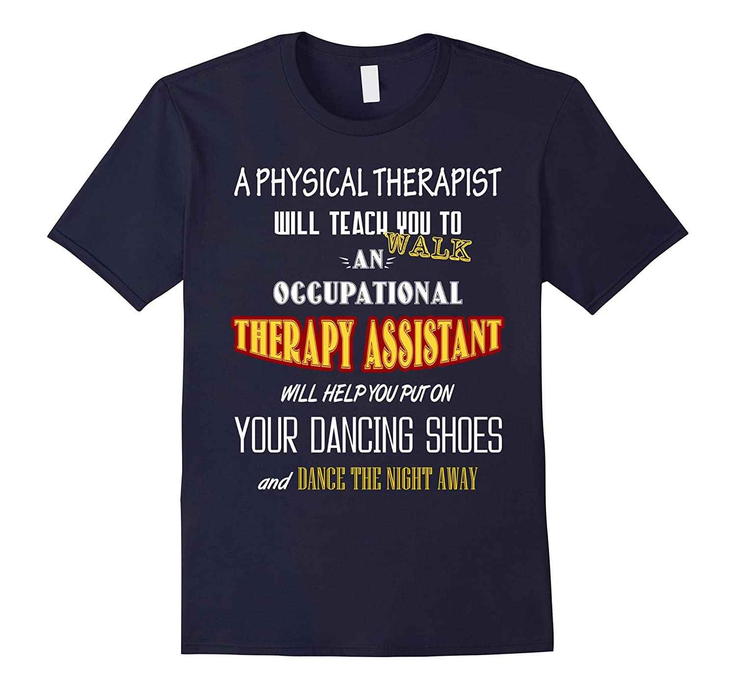 Occupational Therapy Assistant T-shirt - Will help you put-PL