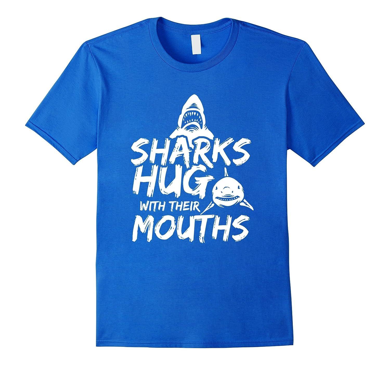 Sharks Hug With Their Mouths Shirt  Cool Shark T-Shirt Gift