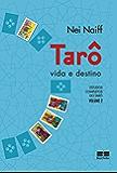 Tarô, vida e destino (Estudos completos do tarô Livro 2)